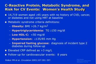 C-Reactive Protein, Metabolic Syndrome, and  Risk for CV Events:  Women s Health Study