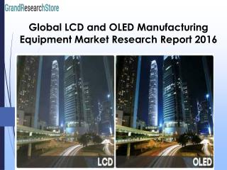 Global LCD and OLED Manufacturing Equipment Market Research Report 2016