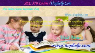 SEC 370 Learn /uophelp.com