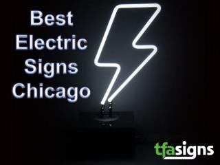 Searching best electric signs, Chicago? TFA Signs, an electric sign company offers best electric signage, whether it is