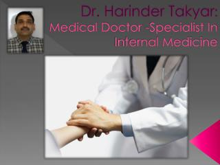 Dr. Harinder Takyar: Fair and Accurate Diagnosist