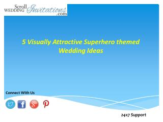 5 Visually Attractive Superhero themed Wedding Ideas