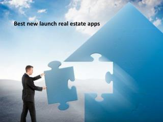 new launch real estate applications