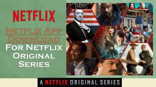 Netflix App Download For Original Series Call @ 1855-293-0942