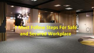 7 Must Follow Steps For Safe and Secured Workplace