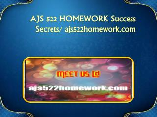 AJS 522 HOMEWORK Success Secrets/ ajs522homework.com