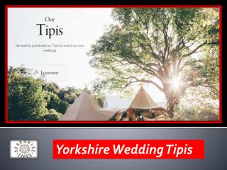 Yorkshire Wedding Tipis
