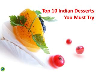 10 Best Indian Desserts You Must Try Once