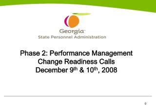 Phase 2: Performance Management  Change Readiness Calls December 9th  10th, 2008
