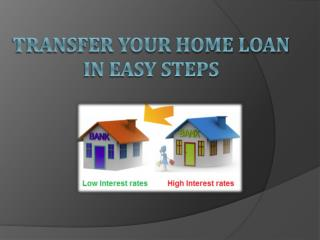 Transfer your Home Loan in easy steps