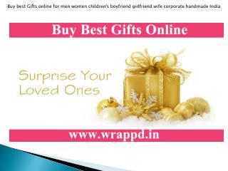 Buy best Gifts online for men women children's boyfriend girlfriend wife corporate handmade India