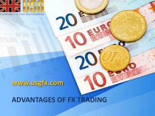 ADVANTAGES OF FX TRADING