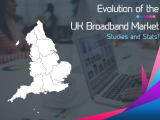 Evolution of UK Broadband Market- Studies and Stats!