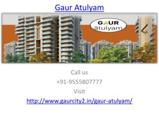 Gaur Atulyam World Class Residential Project