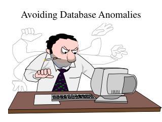 Avoiding Database Anomalies