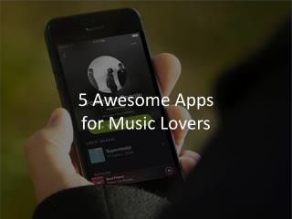 5 Awesome Apps for Music Lovers