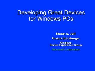 Developing Great Devices  for Windows PCs