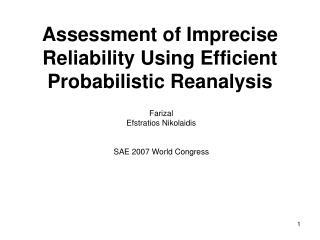 Assessment of Imprecise Reliability Using Efficient Probabilistic Reanalysis
