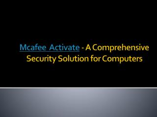 Mcafee Activate- A Comprehensive Security Solution for Computers