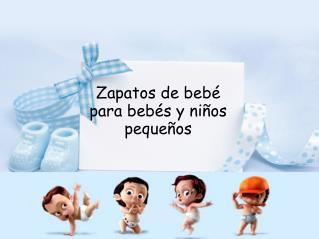 Zapatos de bebé para bebés y niños pequeños