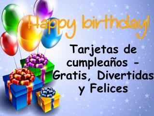 Tarjetas de cumpleaños - Gratis, Divertidas y Felices