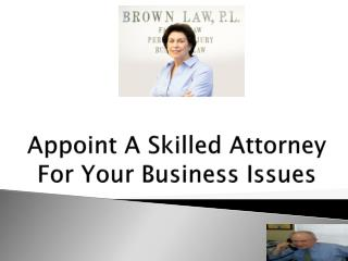 Appoint A Skilled Attorney For Your Business Issues