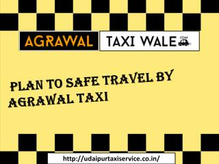 Plan To Safe Travel By Agrawal Taxi