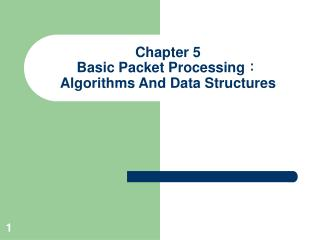 Chapter 5 Basic Packet Processing: Algorithms And Data Structures