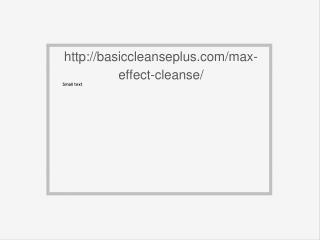 http://basiccleanseplus.com/max-effect-cleanse/