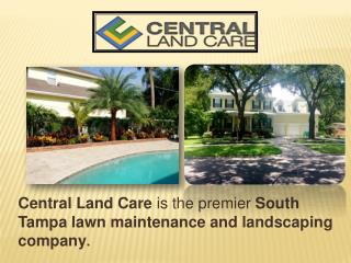 Central LandCare is the best south tampa residential lawn care & maintenance service.