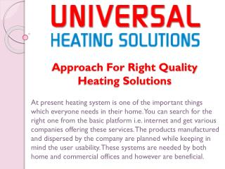 Approach For Right Quality Heating Solutions