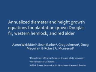 Annualized diameter and height growth equations for plantation grown Douglas-fir, western hemlock, and red alder
