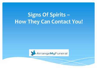 Signs Of Spirits – How They Can Contact You!