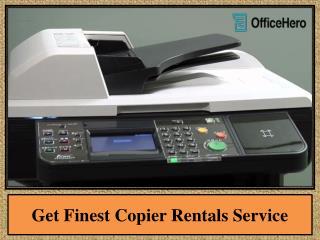 Get Finest Copier Rentals Service