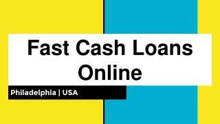 Get Fast Cash Loans Online in Philadelphia