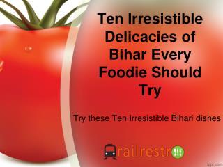 Rail Restro-Ten Delectable Bihari Food for Every Foodies