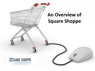 An Overview of Square Shoppe