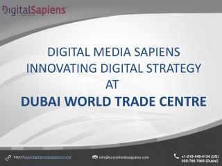 DIGITAL MEDIA SAPIENS INNOVATING DIGITAL STRATEGY AT DUBAI WORLD TRADE CENTRE