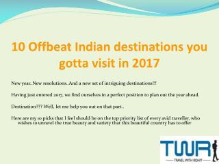 10 Offbeat Indian destinations you gotta visit in 2017