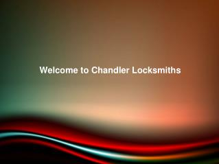 Welcome to Chandler Locksmiths