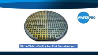 Silicon Wafers Quality And Cost Considerations