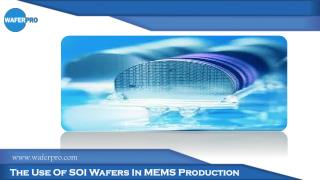The Use Of SOI Wafers In MEMS Production