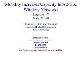 Mobility Increases Capacity In Ad-Hoc Wireless Networks Lecture 17  October 28, 2004  EENG 460a