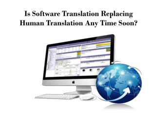 Is Software Translation Replacing Human Translation Any Time Soon?