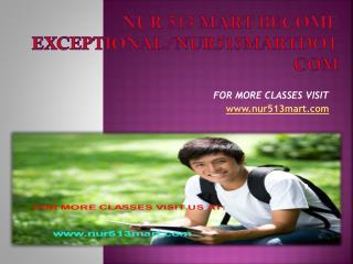 nur 513 mart Become Exceptional/nur513martdotcom