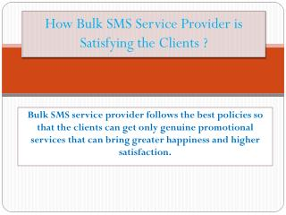 How Bulk SMS Service Provider is Satisfying the Clients ?