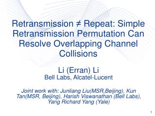 Retransmission  Repeat: Simple Retransmission Permutation Can Resolve Overlapping Channel Collisions