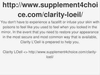 http://www.supplement4choice.com/clarity-loeil/