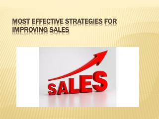 Most Effective Strategies For Improving Sales