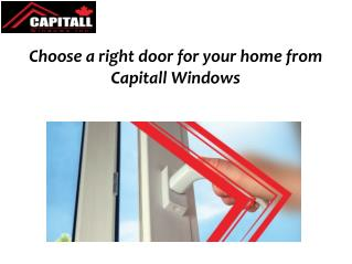 Choose a right door for your home from Capitall Windows